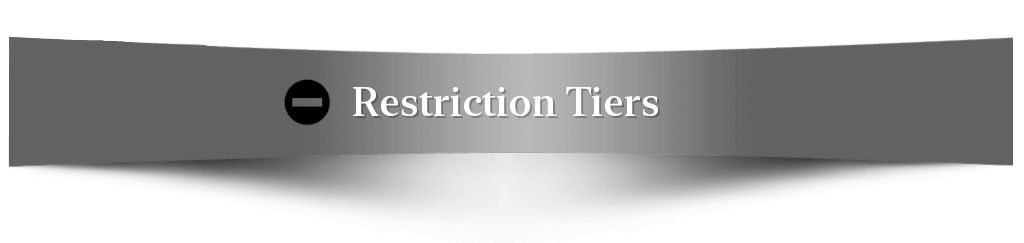 Restriction Tiers